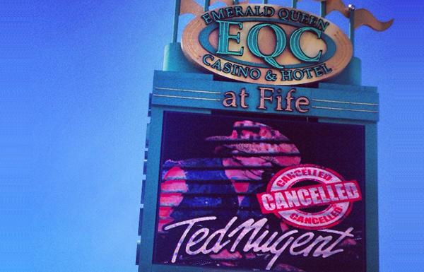 Both the Puyallup and Coeur d'Alene tribes have canceled Ted Nugent concerts at Tribally owned venues, including the Emerald Queen Casino & Hotel in Tacoma, WA.