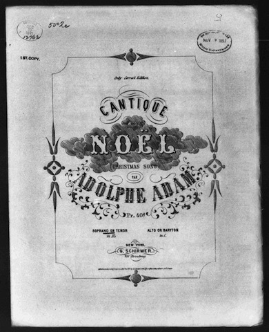 Title page of an 1871 sheet music edition of 'Cantique dde Noel,' by Adolph Adam, published by G. Schirmer (New York). Lyrics are by J.S. Dwight, but the sheet music does not credit him.