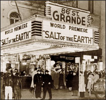 Salt of the Earth premiered in New York City on March 14, 1954 at the only theater that would show it. Library of Congress.
